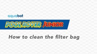Aquabot Pool Rover Junior How to clean the filter bag