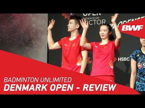 Badminton Unlimited 2018 | DANISA Denmark Open - Review | BWF 2018