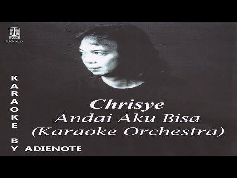 Chrisye - Andai Aku Bisa (Karaoke / Cover Orchestra)