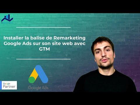 Gads#2 : Installer la balise de Remarketing Google Ads sur son site web avec GTM