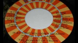 the moment of truth if at first you don t succeed you can try try again