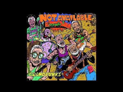 Not Available - Grandpunks (New Full Album - 2017)