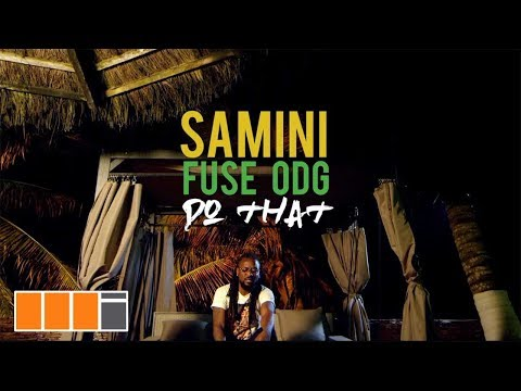 Samini ft. Fuse ODG – Do That (Official Video)