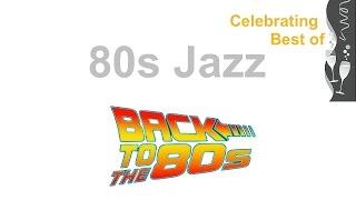 80s Jazz and 80s Jazz Instrumental: Best of 80s Jazz Music and 80s Jazz Fusion Playlist