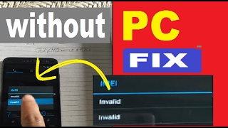 [FIX-Without PC] Invalid IMEI and No network Issue & NAVRAM error - All fix in One Click