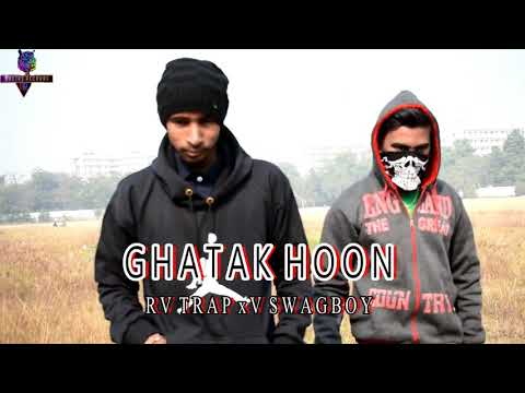 Ghatak Hoon |Official Music Video | RV Trap Feat. V SwagBoy | Poetry Records | 2018