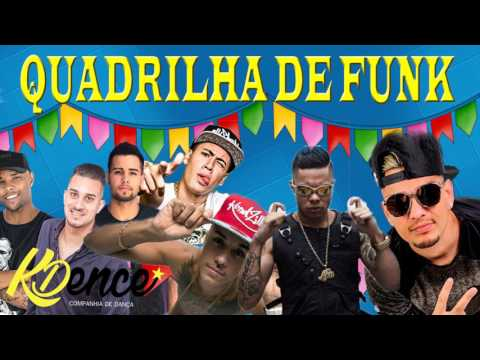 Quadrilha Maluca de FUNK 2017   MELHOR MÚSICA PARA FESTA JUNINA ( KDENCE ) Medley Funk