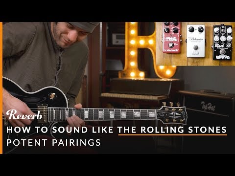 How To Sound Like The Rolling Stones on Guitar | Potent Pedal Pairings