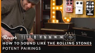 How To Sound Like The Rolling Stones Using Guitar Pedals   Potent Pairings