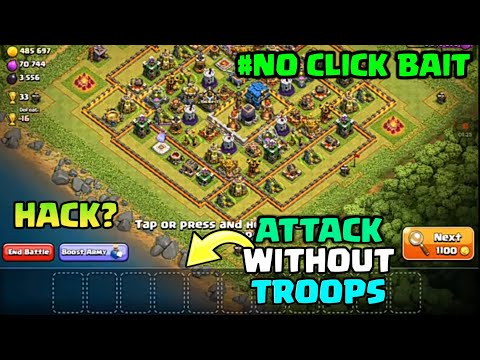 ATTACK WITHOUT TROOPS GLITCH OR HACK? IN CLASH OF CLANS