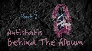Marcello Tahitoe | Antistatis Behind The Album (Part 2)