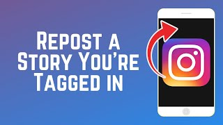 New Instagram Feature: Repost Stories You're Tagged in - June 2018