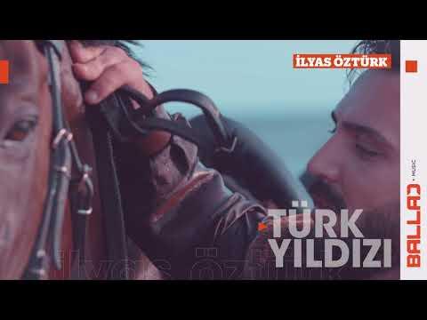 İlyas Öztürk - Türk Yıldızı
