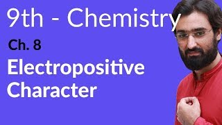 Electropositive Character - Chemistry Chapter 8 Chemical Reactivity - 9th Class