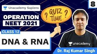 DNA & RNA: Weekly Quiz | Operation NEET 2021 | Class 12 | Dr Raj Kumar Singh