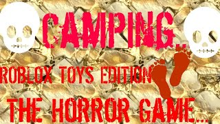 Roblox Camping.. The Game...