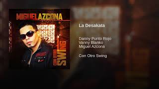 La desakata - Danny Punto Rojo, Vanni Blanko, Miguel Azcona, Vambi Buda