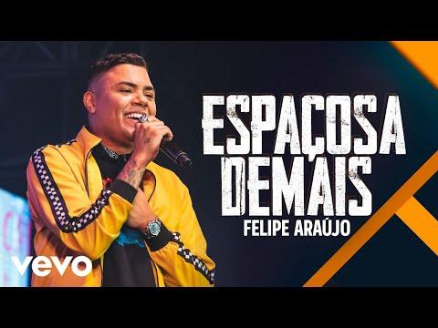 Felipe Araújo - Espaçosa Demais Ao Vivo