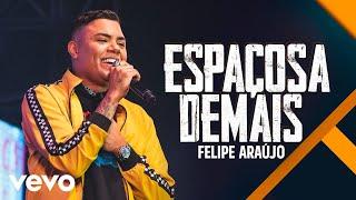 Felipe Araújo - Espaçosa Demais (Ao Vivo)