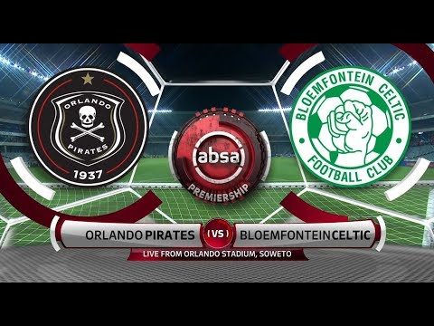 Absa Premiership 2018/19 | Orlando Pirates vs Bloemfontein Celtic