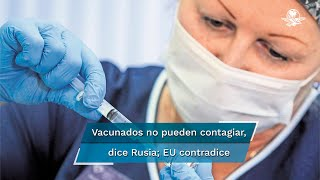 Un informe de EU señala que la variante Delta es tan contagiosa como la varicela o la gripe; los fabricantes de Sputnik aseguran que los inmunizados con dos dosis ya no contagian