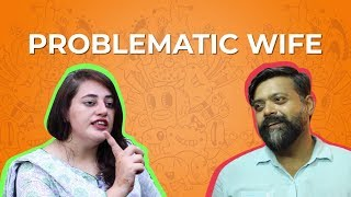 Problematic Wife | Bekaar Films | Comedy Skit