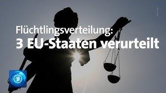 Nach verweigerter Flüchtlingsaufnahme: EuGH urteilt gegen Polen, Ungarn und Tschechien