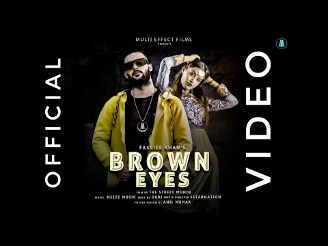 fassiee-khan's-|-brown-eyes-|-official-music-video-|-the-street-munde-|-multi-effect-films-|-2020