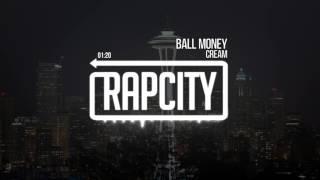 CREAM - Ball Money (Prod. by Cream)