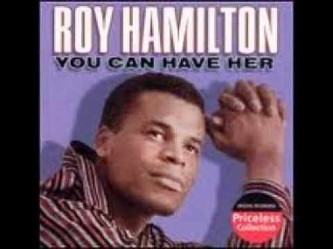 Roy Hamilton - You Can Have Her 2011 Lyrics