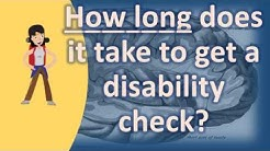 How long does it take to get a disability check ? |Health NEWS