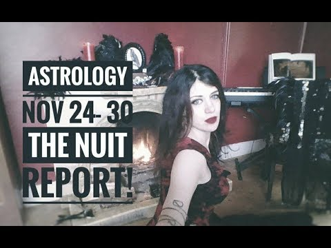 Astrology Nov 24- 30. The Nuit Report! (Black Friday sale too!)