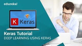 كيراس البرنامج التعليمي للمبتدئين | إنشاء نماذج التعلم العميق باستخدام كيراس في بيثون | Edureka