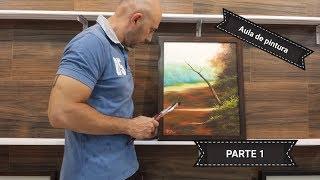 VIDEO AULA - Pintura óleo sobre tela - PARTE 1