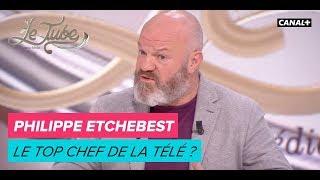 Philippe Etchebest : Le Top Chef de la télé ? - Le Tube du 03/02 – CANAL+