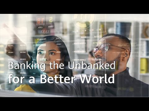 Banking the Unbanked, for a Better World