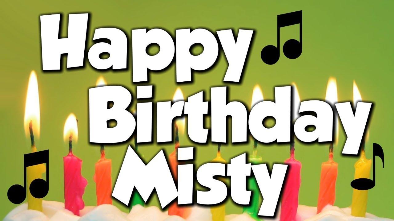 happy birthday misty Happy Birthday Misty! A Happy Birthday Song!   YouTube happy birthday misty