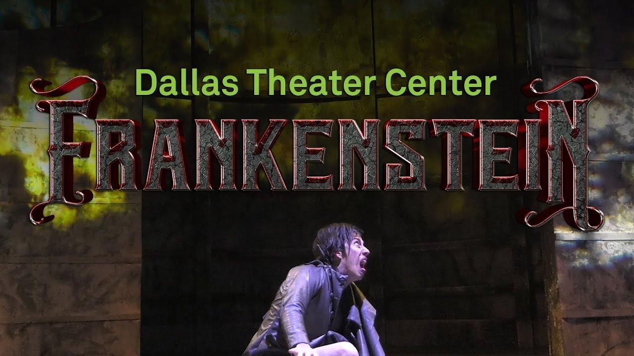 Dallas Theater Center | FRANKENSTEIN