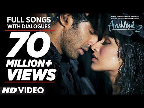 Aashiqui 2 All Video Songs With Dialogues | Aditya Roy Kapur, Shraddha Kapoor