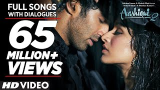Aashiqui 2 All Video Songs With Dialogues  Aditya Roy Kapur, Shraddha Kapoor