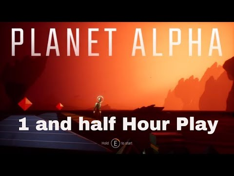 Planet Alpha No Commentary Let's have a look at this fantastic environment