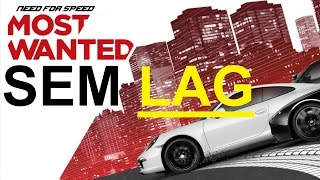 TIRAR LAG DO Need For Speed Most Wanted (2012) --2016