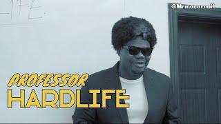 PROFESSOR HARDLIFE 😂🙆🏾♂️😱