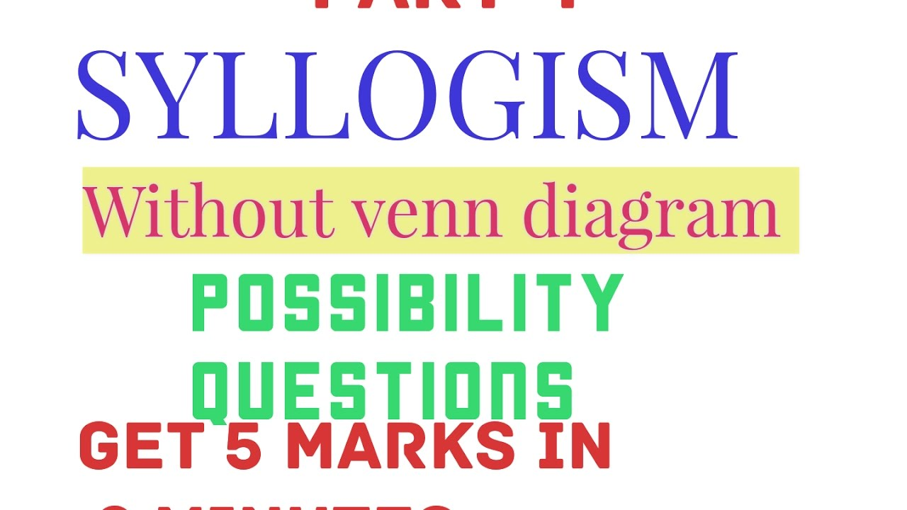 Syllogism possibility questions without venn diagram reasoning for syllogism possibility questions without venn diagram reasoning for ssc sbi clerk sbi po ibps ccuart