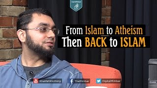 From Islam to Atheism Then Back to Islam