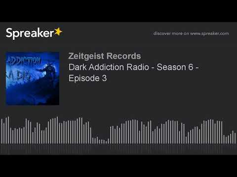Dark Addiction Radio - Season 6 - Episode 3 (part 3 of 8)