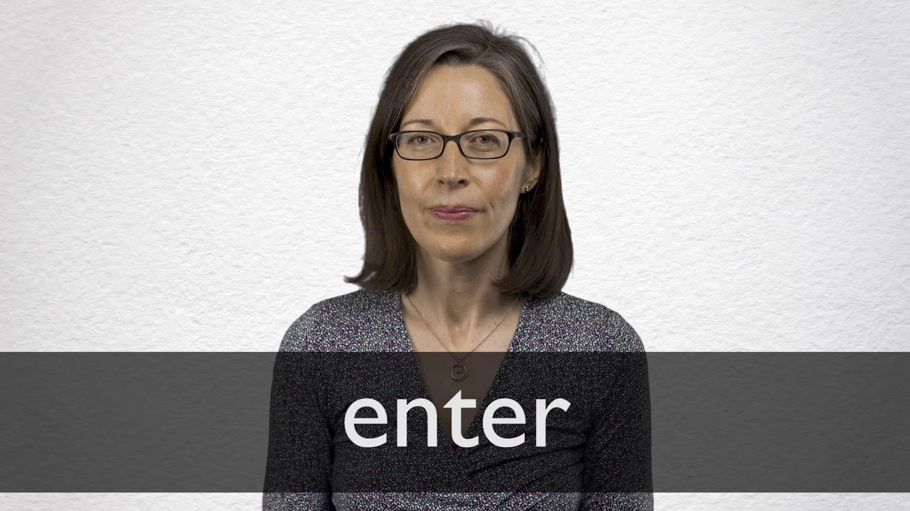 How to pronounce ENTER in British English