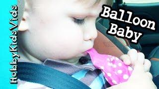 HobbyBaby Balloon Blow Up! HobbyDad Impersonation of Babies HobbyKidsVids