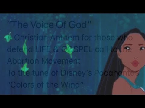 """Pro Life Anthem to the tune of """"Colors of the Wind"""""""