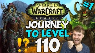 wow legion journey to level 110 part one